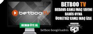 Betboo canlı yayın izlemek için ne yapmak gerekir, nereden izlenir?